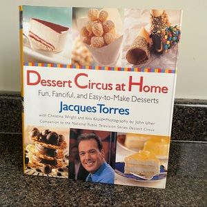 Dessert Circus at Home cookbook by Jacques Torres